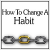 How to Change A Habit - 14.99