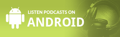 Listen podcasts on Android